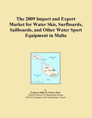 The 2009 Import and Export Market for Water Skis, Surfboards, Sailboards, and Other Water Sport Equipment in Malta