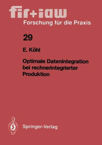 Optimale Datenintegration bei rechnerintegrierter Produktion (fir+iaw Forschung fur die Praxis)  [Kohl, Eva] (Tapa Blanda)