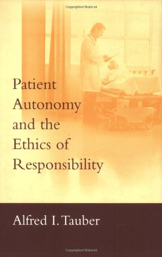Patient Autonomy and the Ethics of Responsibility (Basic Bioethics)