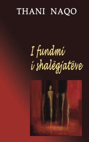 I fundmi i shalegjateve: Novel (Albanian Edition) (Fan Noli compare prices)