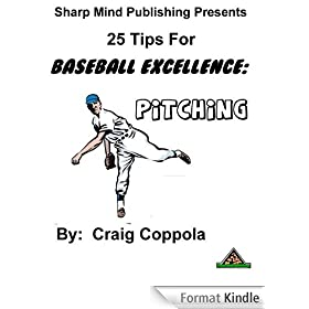 25 Tips for Baseball Excellence:  Pitching (English Edition)