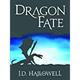 Dragon Fate (War of the Blades) ~ J.D. Hallowell