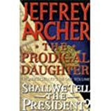 Jeffrey Archer The Prodigal Daughter/ Shall We Tell the President? 2 in 1