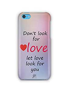 YuBingo Let Love Look For You Mobile Case Back Cover for Apple iPhone 5C