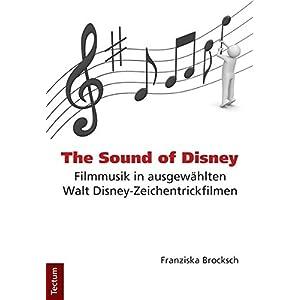 The Sound of Disney: Filmmusik in ausgewählten Walt Disney-Zeichentrickfilmen