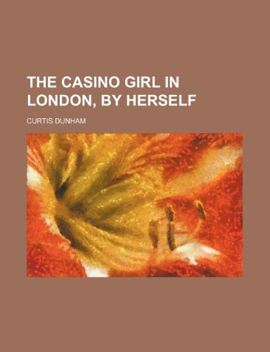The Casino girl in London, by herself