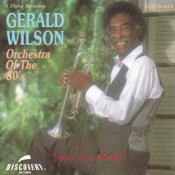 Love You Madly by Gerald Wilson and Orchestra of the 80's