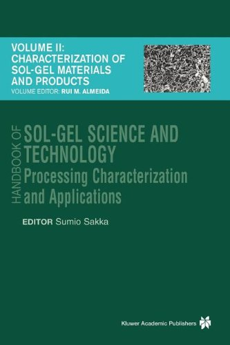 Handbook of Sol-Gel Science and Technology: Processing, Characterization and Applications, V. I - Sol-Gel Processing Hiromitsu Kozuka, Editor, V. II - ... Series in Engineering & Computer Science)