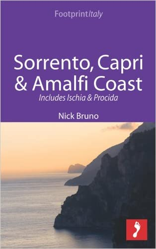 Sorrento, Capri & Amalfi Coast Footprint Focus Guide: Includes Ischia & Procida written by Footprint Travel