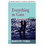 img - for [ [ [ Everything to Gain [ EVERYTHING TO GAIN ] By Tyner, Marilyn E ( Author )Jan-01-2008 Paperback book / textbook / text book