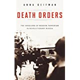 "Death Orders: The Vanguard of Modern Terrorism in Revolutionary Russia (Praeger Security International)von ""Anna Geifman"""