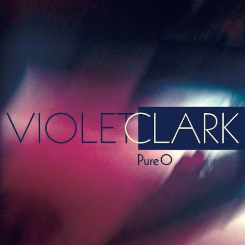 Violet Clark - Pure O