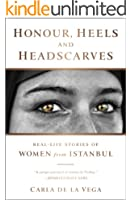 Honour, Heels and Headscarves: Real-Life Stories of Women from Istanbul