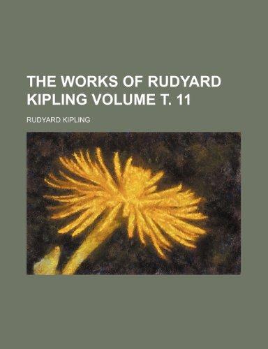 The works of Rudyard Kipling Volume . 11
