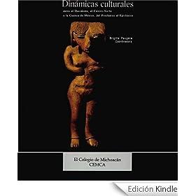 Din�micas culturales entre el Occidente, el Centro-Norte y la cuenca de M�xico, del Precl�sico al Epicl�sico (Arqueolog�a)