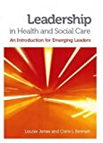 img - for Leadership in Health and Social Care: An Introduction for Emerging Leaders book / textbook / text book