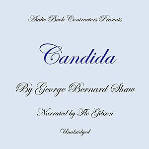 Candida Hörbuch von George Bernard Shaw Gesprochen von: Flo Gibson