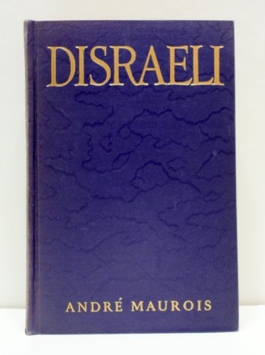 DISRAELI. A PICTURE of the VICTORIAN AGE, Andre' Maurois