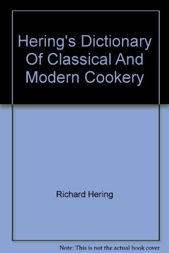 herings-dictionary-of-classical-and-modern-cookery