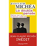 La double pens�e : Retour sur la question lib�ralepar Jean-Claude Michea