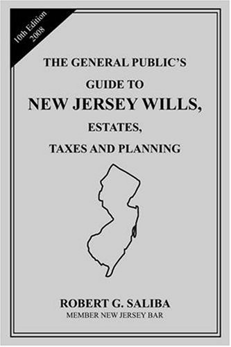 The General Public's Guide To New Jersey Wills, Estates, Taxes and Planning: 9th Edition 2005