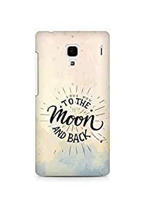 AMEZ love you to the moon and back Back Cover For Xiaomi Redmi 1S
