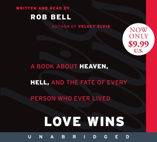Love Wins Low Price CD: A Book About Heaven, Hell, and the Fate of Every Person Who Ever Lived: Rob Bell: 9780062109132: Amazon.com: Books