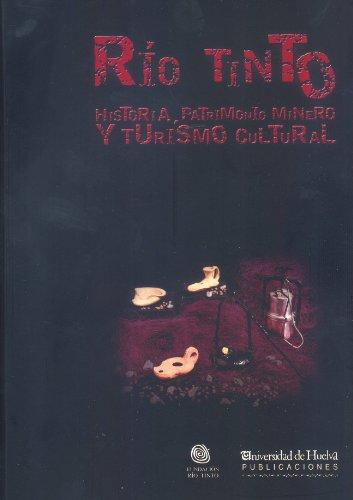 rio-tinto-historia-patrimonio-minero-y-turismo-cultural-collectanea