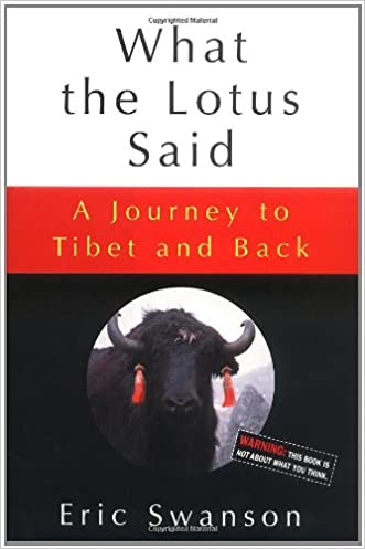 What the Lotus Said: A Journey to Tibet and Back