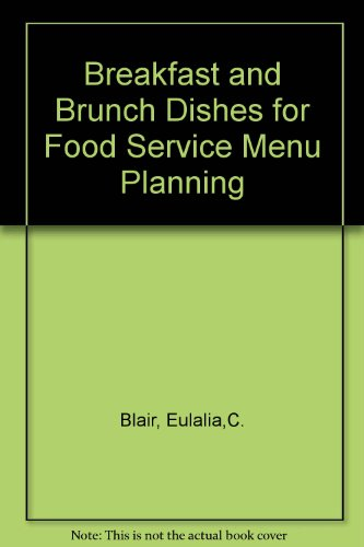 Breakfast and Brunch Dishes for Foodservice Menu Planning, Blair, Eulalia C.