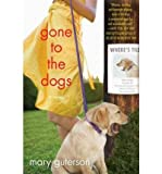 [ [ [ Gone to the Dogs [ GONE TO THE DOGS ] By Guterson, Mary ( Author )Jul-07-2009 Paperback