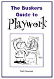Shelly Newstead The Buskers Guide to Playwork