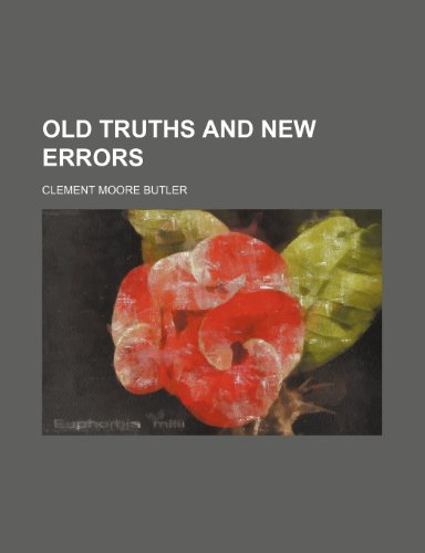 Old Truths and New Errors
