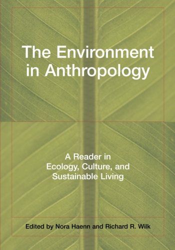 The Environment in Anthropology: A Reader in Ecology,...