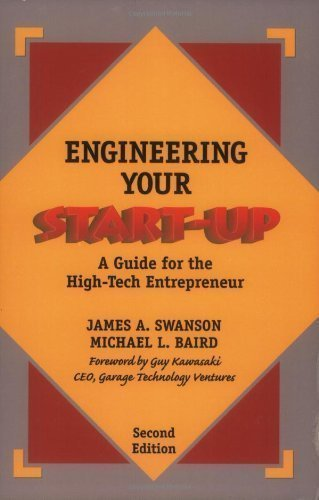 Engineering Your Start-Up A Guide for the High Tech Entrepreneur