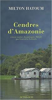 Cendres d'Amazonie : roman