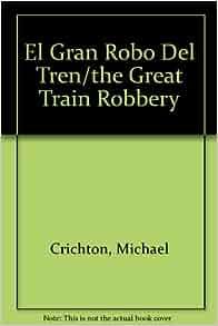 El Gran Robo Del Tren/the Great Train Robbery (Spanish