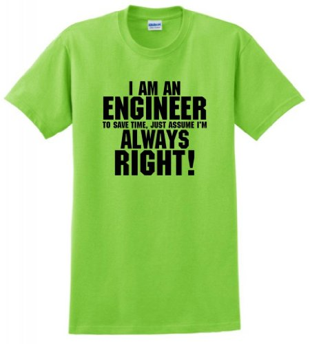 I'M An Engineer Save Time Always Assume I'M Right T-Shirt Xl Lime front-962394