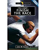 img - for [(Finish the Race: Eric Liddell )] [Author: John W Keddie] [Jan-2012] book / textbook / text book