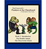 img - for [ PREDATOR AT THE CHESSBOARD: A FIELD GUIDE TO CHESS TACTICS (BOOK I) ] By Farnsworth, Ward ( Author) 2011 [ Paperback ] book / textbook / text book