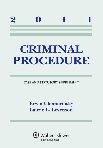 Criminal Procedure, 2011 Case & Statutory Supplement