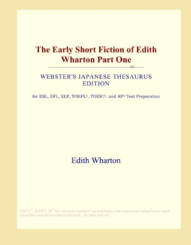 The Early Short Fiction of Edith Wharton Part One (Webster's Japanese Thesaurus Edition)