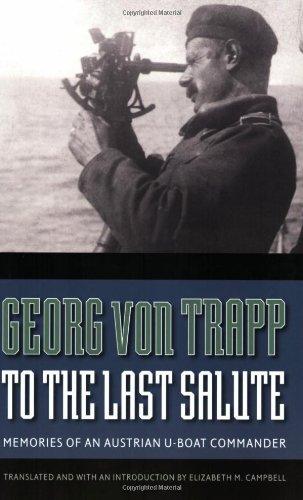 To the Last Salute: Memories of an Austrian U-Boat Commander