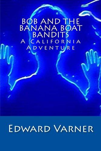 bob-and-the-banana-boat-bandits-a-california-adventure
