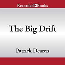 The Big Drift (       UNABRIDGED) by Patrick Dearen Narrated by Tom Stechschulte