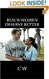 Black Women Deserve Better