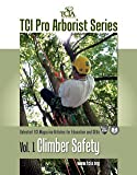 Climber Safety (TCI Pro Arborist Series, Volume 1)