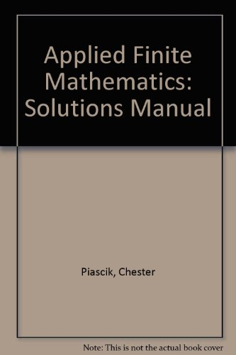 Applied Finite Mathematics: Solutions Manual