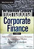 img - for Laurent L. Jacque: International Corporate Finance : Value Creation with Currency Derivatives in Global Capital Markets (Paperback); 2014 Edition book / textbook / text book