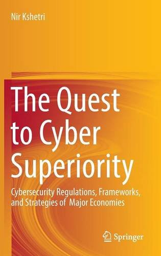The Quest to Cyber Superiority: Cybersecurity Regulations, Frameworks, and Strategies of  Major Economies (Cyber Quest compare prices)